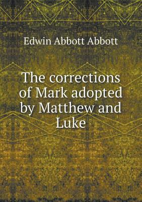 The Corrections of Mark Adopted by Matthew and Luke