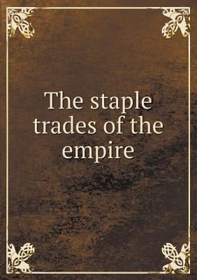 The Staple Trades of the Empire