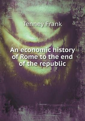 An Economic History of Rome to the End of the Republic