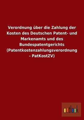 Verordnung Uber Die Zahlung Der Kosten Des Deutschen Patent- Und Markenamts Und Des Bundespatentgerichts