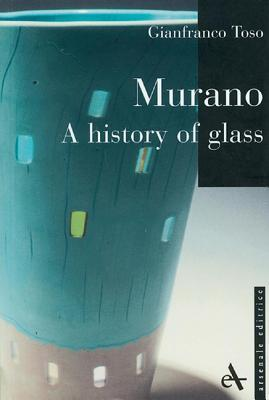 Murano: A History of Glass