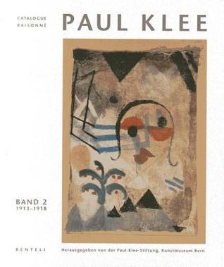 Paul Klee Catalogue Raisonn�: Werke 1913-1918
