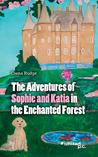 The Adventures of Sophie and Katia in the Enchanted Forest