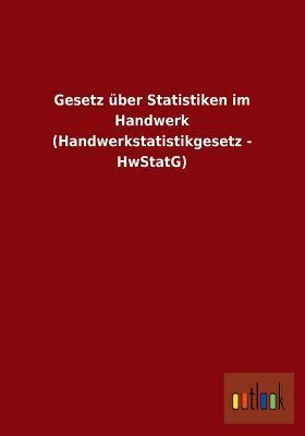 Gesetz Uber Statistiken Im Handwerk
