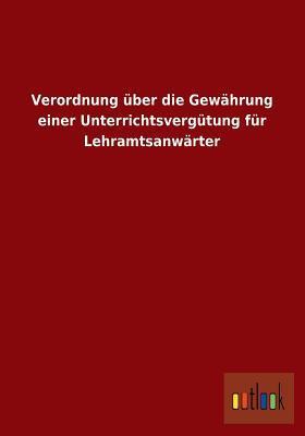 Verordnung Uber Die Gewahrung Einer Unterrichtsvergutung Fur Lehramtsanwarter