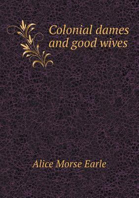 Colonial Dames and Good Wives