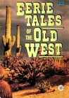 Eerie Tales Of The Old West by Emily, Joe West