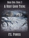 A Very Good Thing by P.S. Power