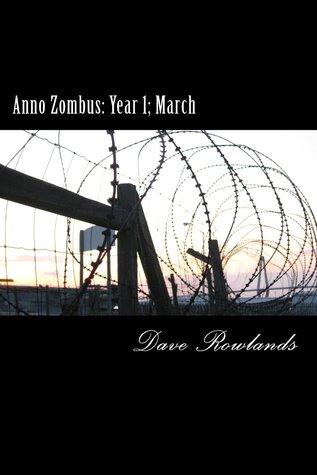 Anno Zombus: Year 1; March