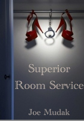 Ebook Superior Room Service by Joe Mudak read!
