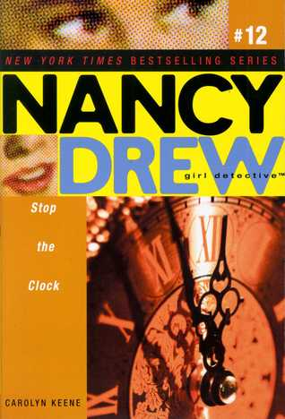 Stop the Clock (Nancy Drew: Girl Detective, #12)