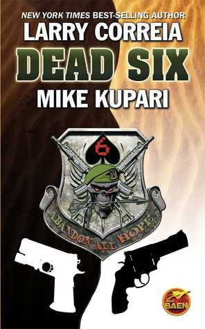 Dead Six by Larry Correia