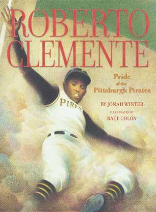 Roberto Clemente by Jonah Winter