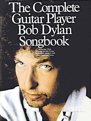 The Complete Guitar Player - Bob Dylan Songbook
