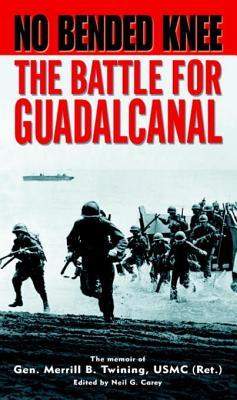 No Bended Knee: The Battle for Guadalcanal