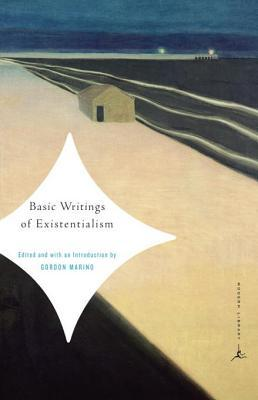 Basic Writings of Existentialism by Gordon Daniel Marino