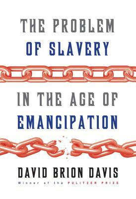 The Problem of Slavery in the Age of Emancipation