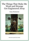 The Things that Make Me Weak and Strange Get Engineered Away by Cory Doctorow