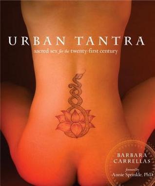 Urban Tantra: Sacred Sex for the Twenty-First Century