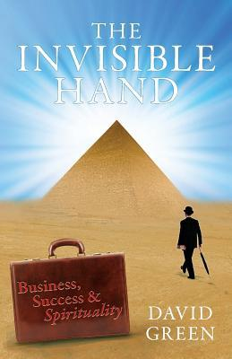 The Invisible Hand: Business, Success & Spirituality