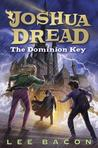 The Dominion Key (Joshua Dread #3)