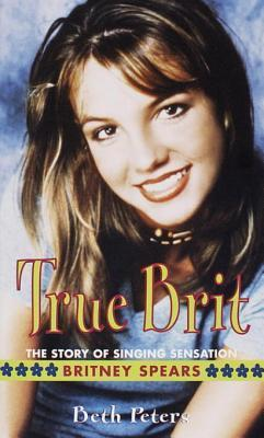 True Brit: The Story of Singing Sensation Britney Spears