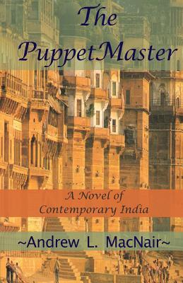 The Puppetmaster: A Novel of Contemporary India