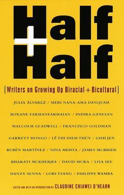 Half and Half: Writers on Growing Up Biracial + Bicultural