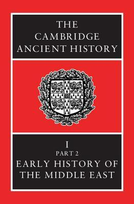 The Cambridge Ancient History, Volume 1, Part 2 by I.E.S. Edwards