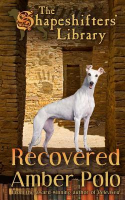Recovered(The Shapeshifters Library 3)