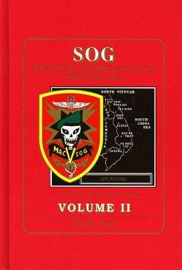 SOG: MACV Studies and Observation Group; Behind Enemy Lines- Locations (Volume II)