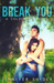 Break You (A Coldcreek Nove...