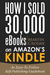 How I Sold 30,000 eBooks on Amazon's Kindle by Martin Crosbie