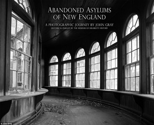 Abandoned Asylums of New England