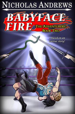 Babyface Fire (The Adventurers, #2)