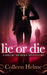 Lie or Die (Shelby Nichols #3) by Colleen Helme