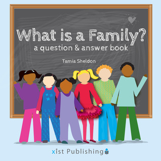 What is a Family? A Question and Answer Book by Tamia Sheldon