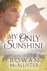 My Only Sunshine by Rowan McAllister