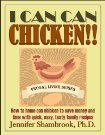 Ebook I CAN CAN CHICKEN!! How to home can chicken to save money and time with quick, easy, tasty family recipes (I Can Can!! Frugal Living Series) by Jennifer Shambrook DOC!