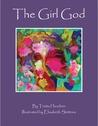 The Girl God (The Girl God #1)