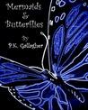 Mermaids and Butterflies