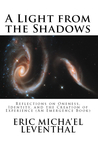 A Light from the Shadows: Reflections on Oneness, Identity, and the Creation of Experience (An Emergence Book)