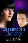 Cassandra's Challenge by M.K. Eidem