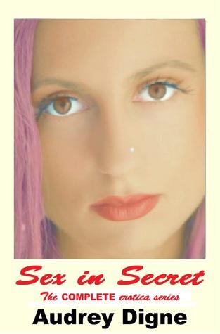 Sex in Secret - The Complete Erotica Series