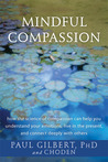Mindful Compassion by Paul A. Gilbert