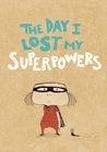 The Day I Lost My Superpowers by Michaël Escoffier