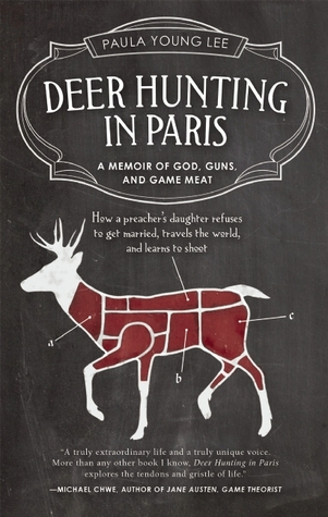 Deer Hunting in Paris: A Memoir of God, Guns, and Game Meat