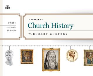 A Survey of Church History, Part 1 A.D. 100-600(A Survey of Church History 1) (ePUB)
