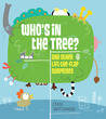 Who's in the Tree?: and Other Lift-the-Flap Surprises