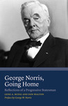 George Norris, Going Home: Reflections of a Progressive Statesman